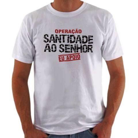 Camisa Personalizada Operação Santidade ao Senhor Eu Apoio