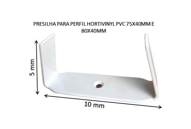 PRESILHA PARA PERFIL HORTIVINYL PVC 75X40MM E 80X40MM