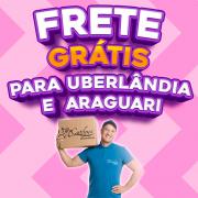 Entrega Grátis para Uberlândia e Araguari nas Compras Acima de R$ 150,00 Reais