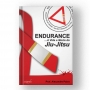Endurance - A Vida e a Morte do Jiu Jitsu