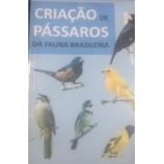 LIVRO CRIAÇAO DE PASSAROS DA FAUNA BRASILEIRA