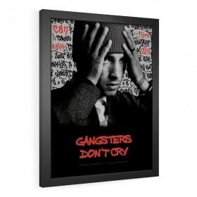 QUADRO DECORATIVO GANGSTERS DON'T CRY