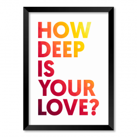 QUADRO HOW DEEP IS YOUR LOVE?
