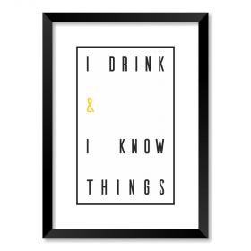 QUADRO I DRINK & I KNOW THINGS