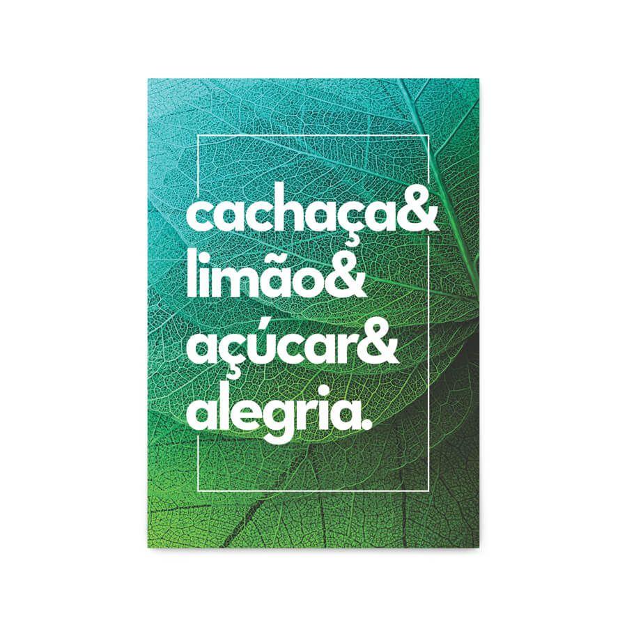 QUADRO DECORATIVO PÔSTER CACHAÇA & LIMÃO & AÇÚCAR & ALEGRIA  - Pôster no Quadro