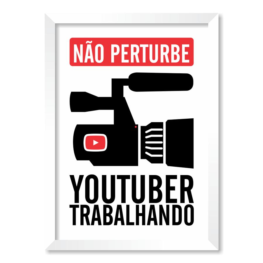 QUADRO NÃO PERTURBE YOUTUBER TRABALHANDO  - Pôster no Quadro