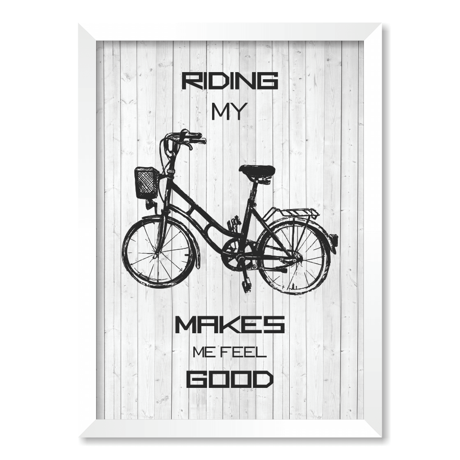 QUADRO RIDING MY BIKE MAKES ME FEEL GOOD - Pôster no Quadro