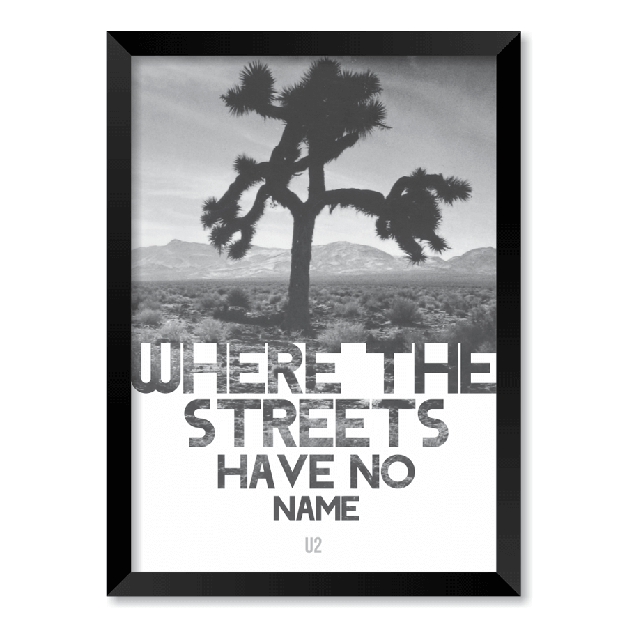 QUADRO U2 - WHERE THE STREETS HAVE NO NAME  - Pôster no Quadro