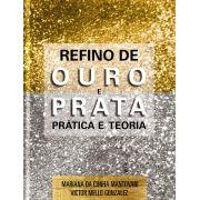 Livro Refino de Ouro e Prata: Prática e Teoria Capa dura – 2018