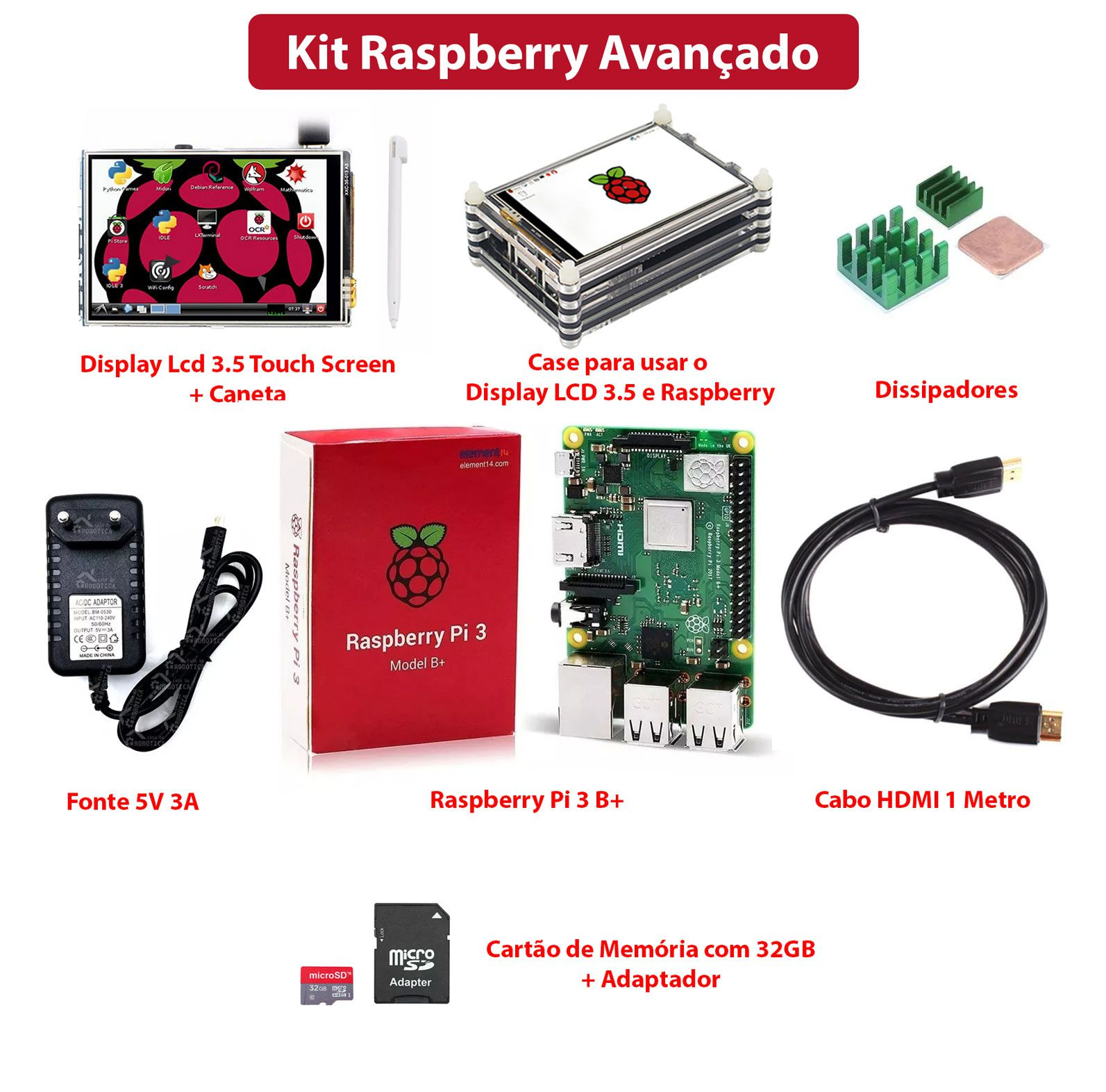 Kit Advanced: Raspberry Pi 3 B+ + Tela Touch 3.5 + Fonte + Cabo HDMI + Cartão 32GB + Dissipadores