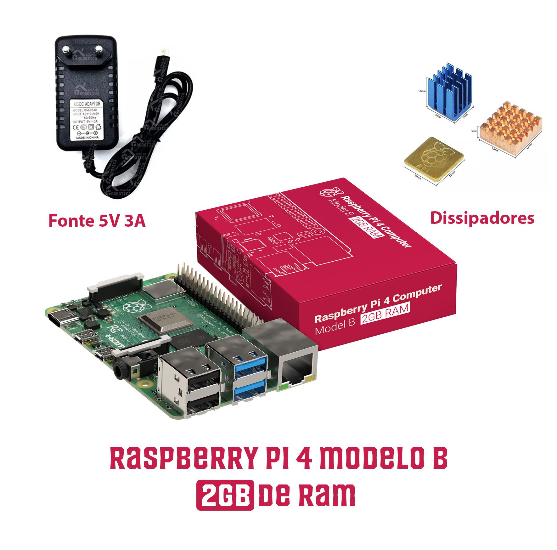 Kit com Placa Raspberry Pi 4 Pi4 Model B 2GB DDR4 + 3 Dissipadores + Fonte 5V 3A