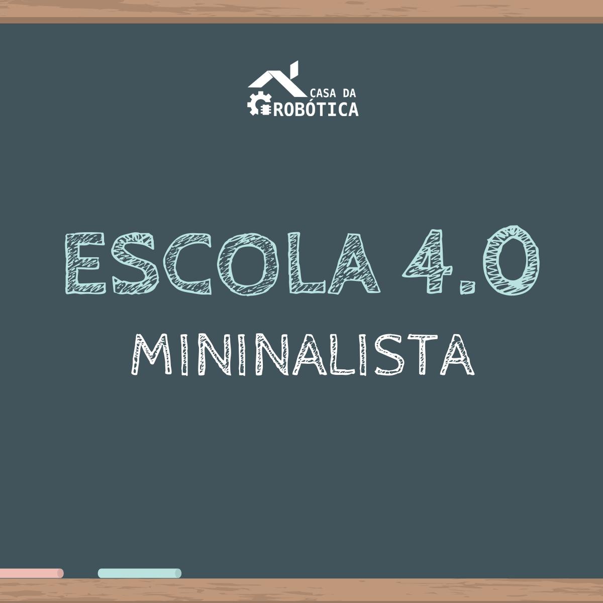 KIT Minimalista - Escola 4.0