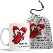 Caneca Friends You're My Lobster com o saquinho