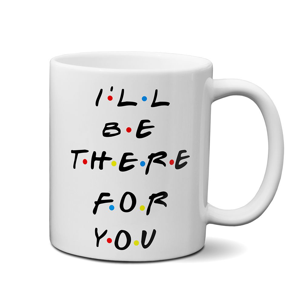Caneca Friends - I ll Be There For You