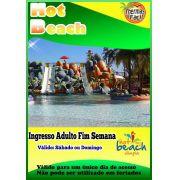 Ingresso Adulto - Fim de Semana - Hot Beach
