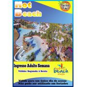 Ingresso Adulto - Semana - Hot Beach