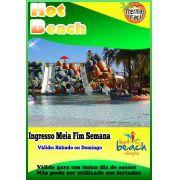 Ingresso Meia - Fim de Semana - Hot Beach