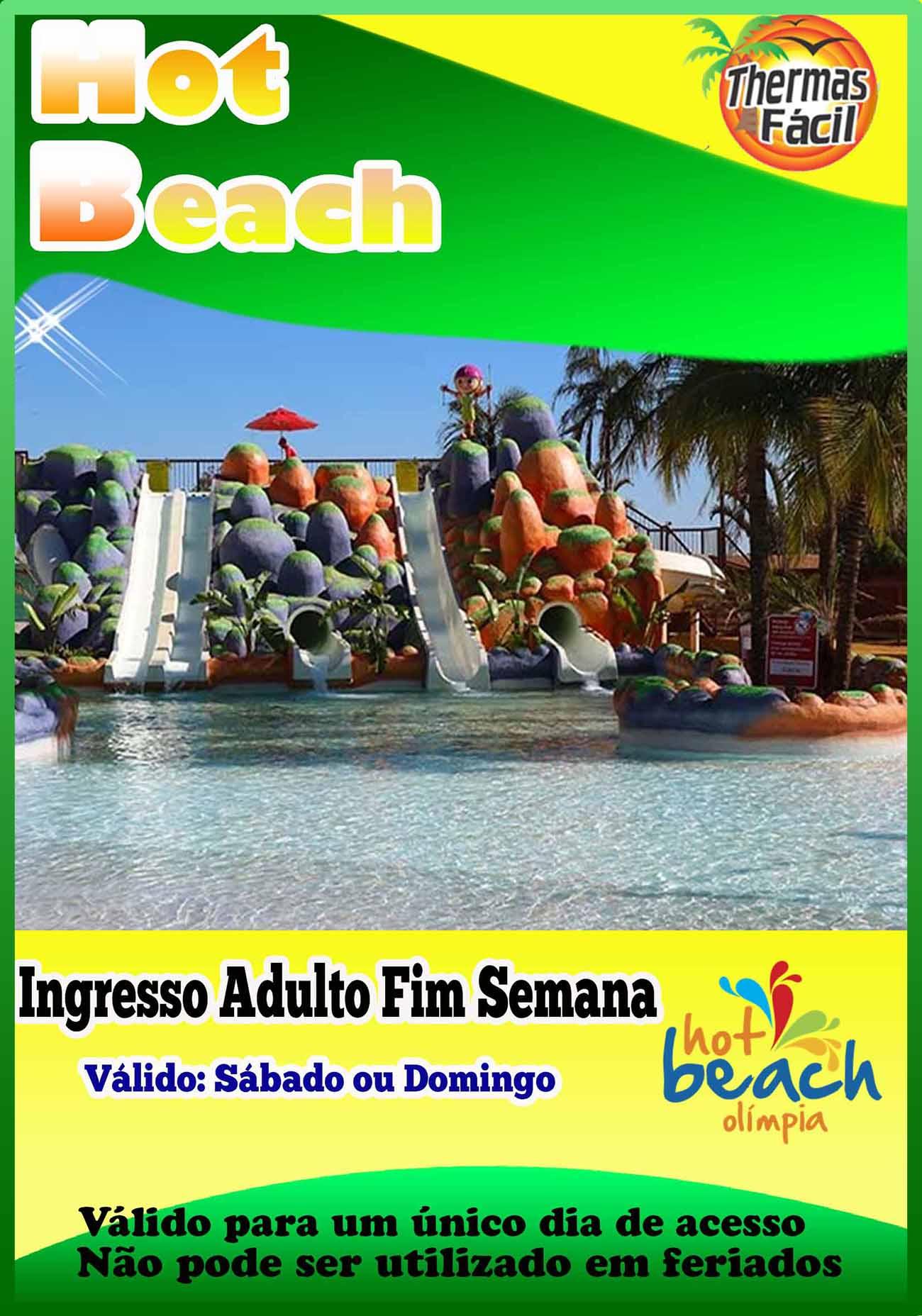 Ingresso Adulto - Fim de Semana - Hot Beach  - Thermas Fácil