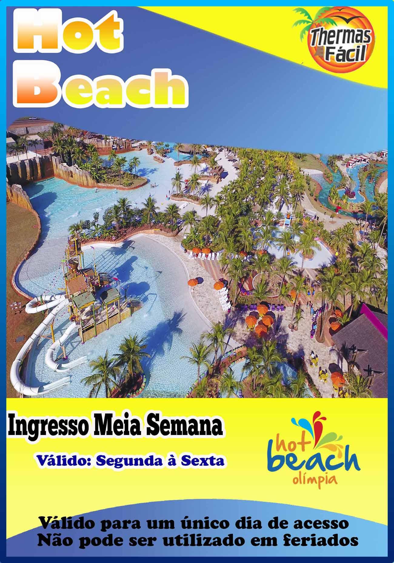 Ingresso Meia - Semana - Hot Beach  - Thermas Fácil