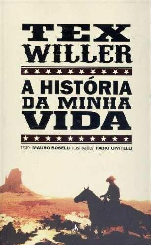 Livro Tex Willer A História Da Minha Vida - Mauro Boselli  - Vitoria Esportes