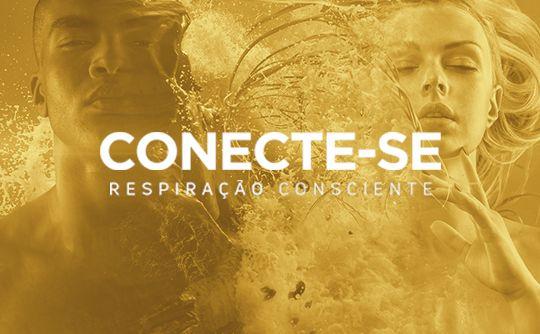 Conecte-se – Respiração Consciente