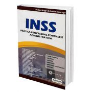 INSS - Prática Processual Forense e Administrativa