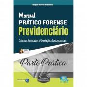 PARTE PRÁTICA - Manual prático forense previdenciário  (SOMENTE PARTE PRÁTICA)