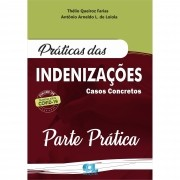 Parte Prática - Práticas das Indenizações 4ª Edição 2020