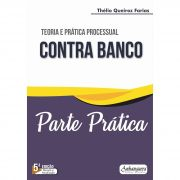 Parte Prática - Prática Processual Contra Banco (SOMENTE PARTE PRÁTICA)