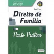 Parte Prática - Teoria e Prática no Direito de Família (SOMENTE PARTE PRÁTICA)