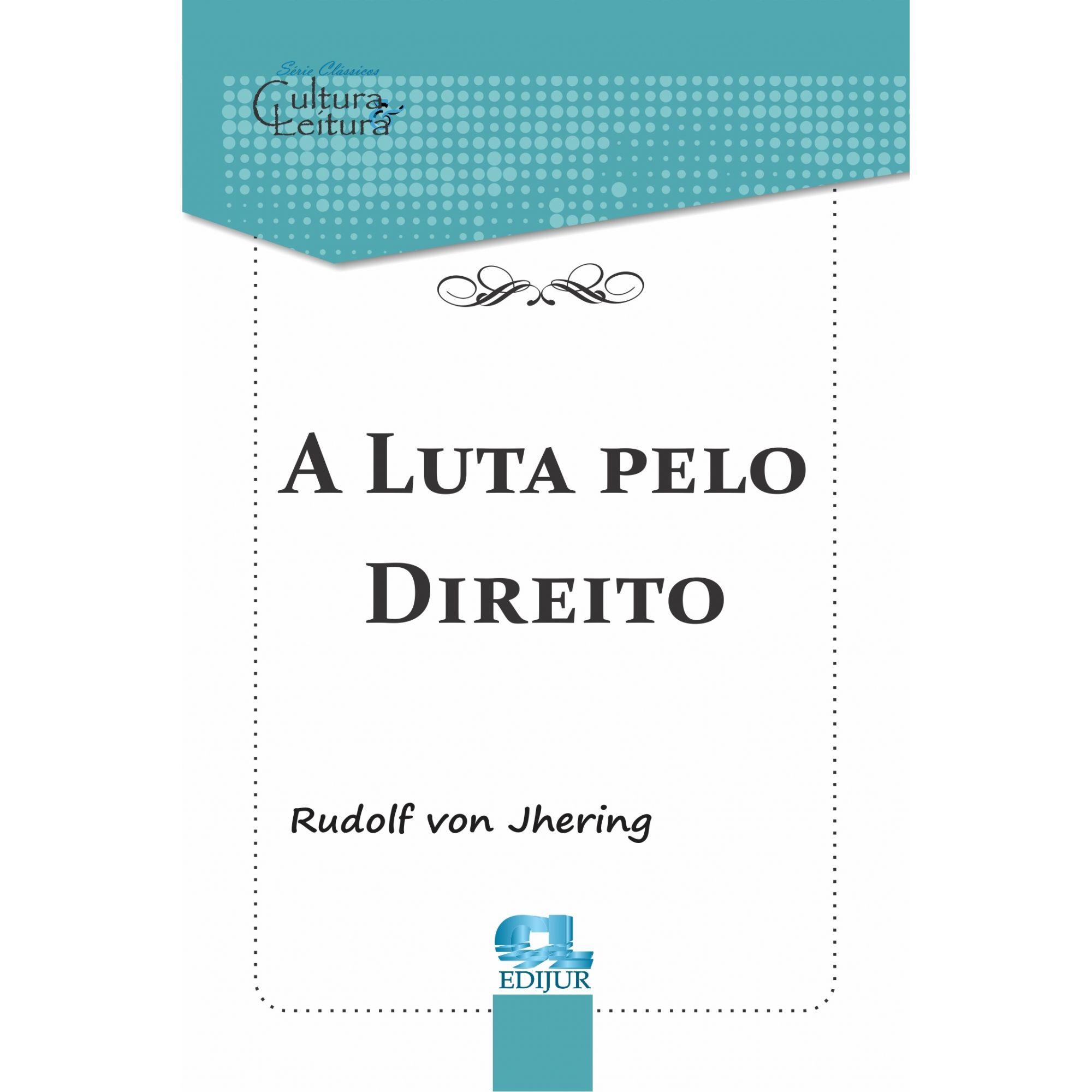 A Luta pelo Direito - Rudolf von Jhering  - Edijur Editora