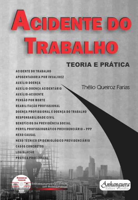 Acidente do Trabalho - Teoria e Prática  - Edijur Editora