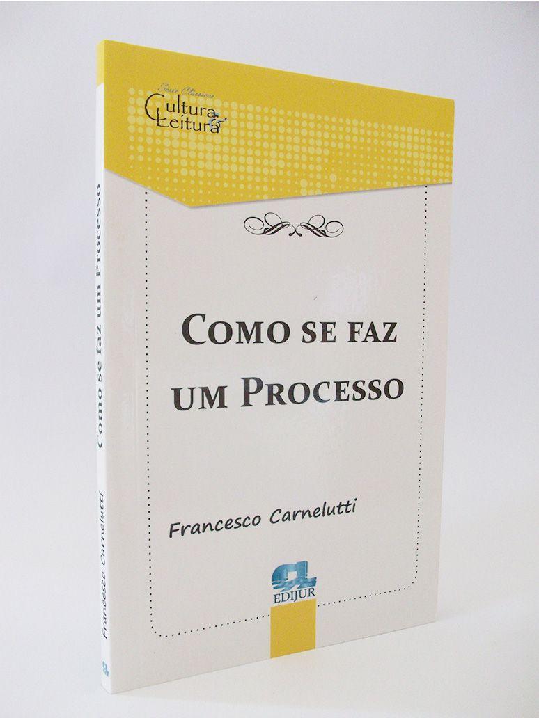 Como Se Faz Um Processo - Francesco Carnelutti