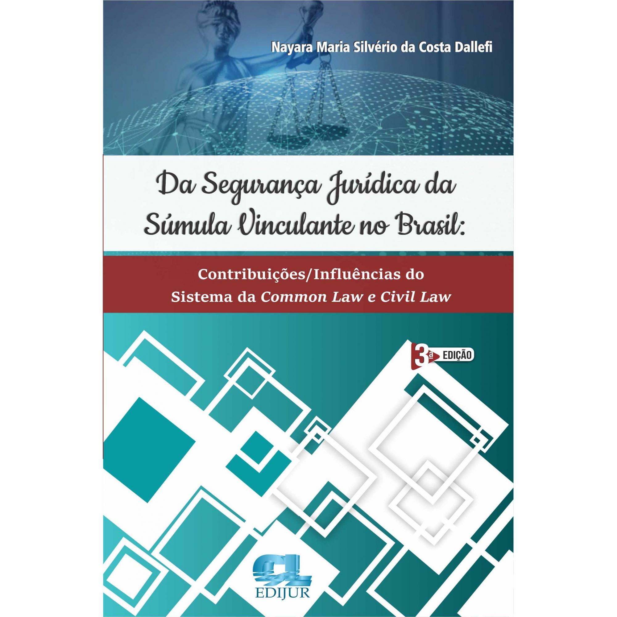 DA SEGURANÇA JURÍDICA DA SÚMULA VINCULANTE NO BRASIL - 3ª EDIÇÃO  - Edijur Editora