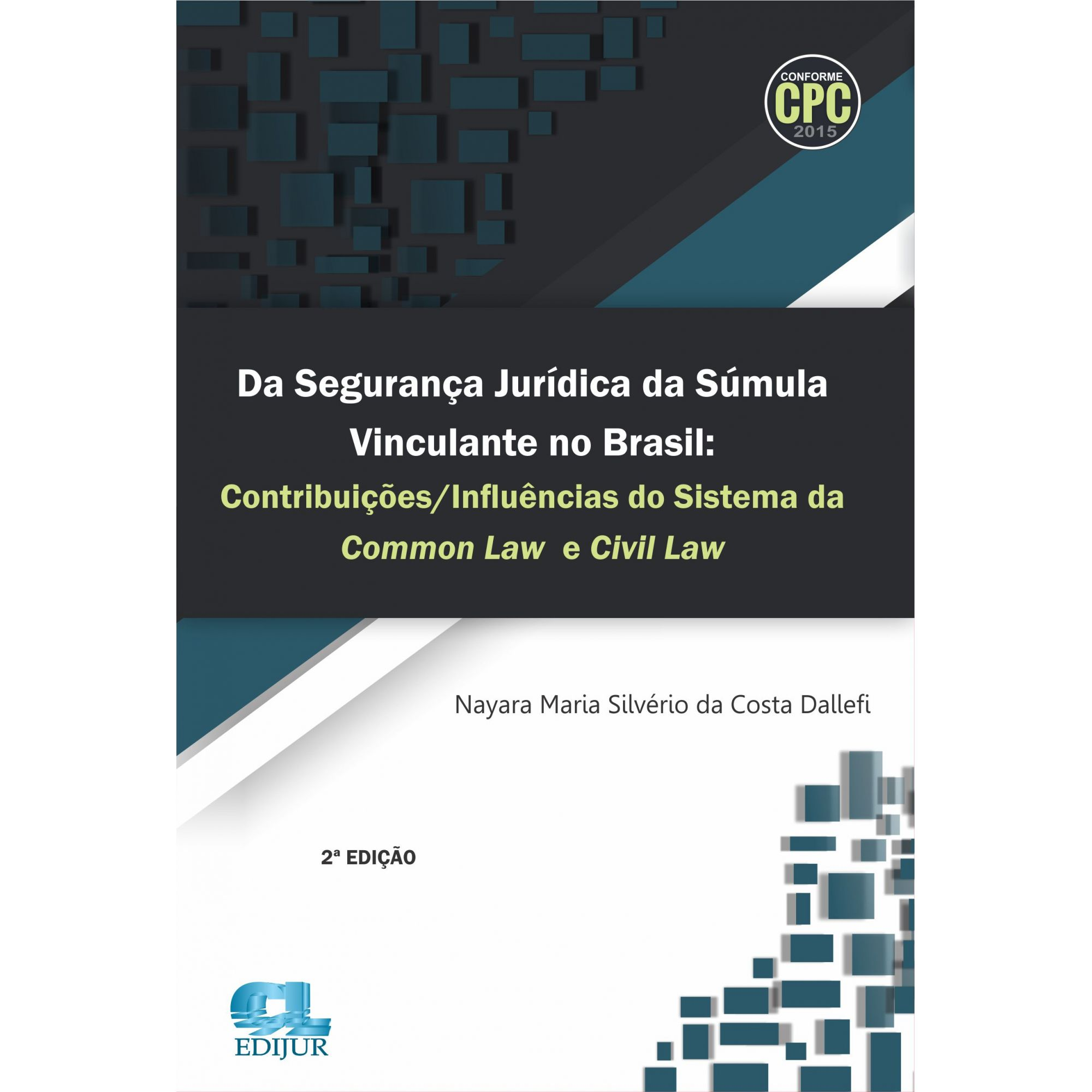 Da Segurança Jurídica da Súmula Vinculante no Brasil: Contribuições/ Influências do Sistema da Common Law e Civil Law  - Edijur Editora