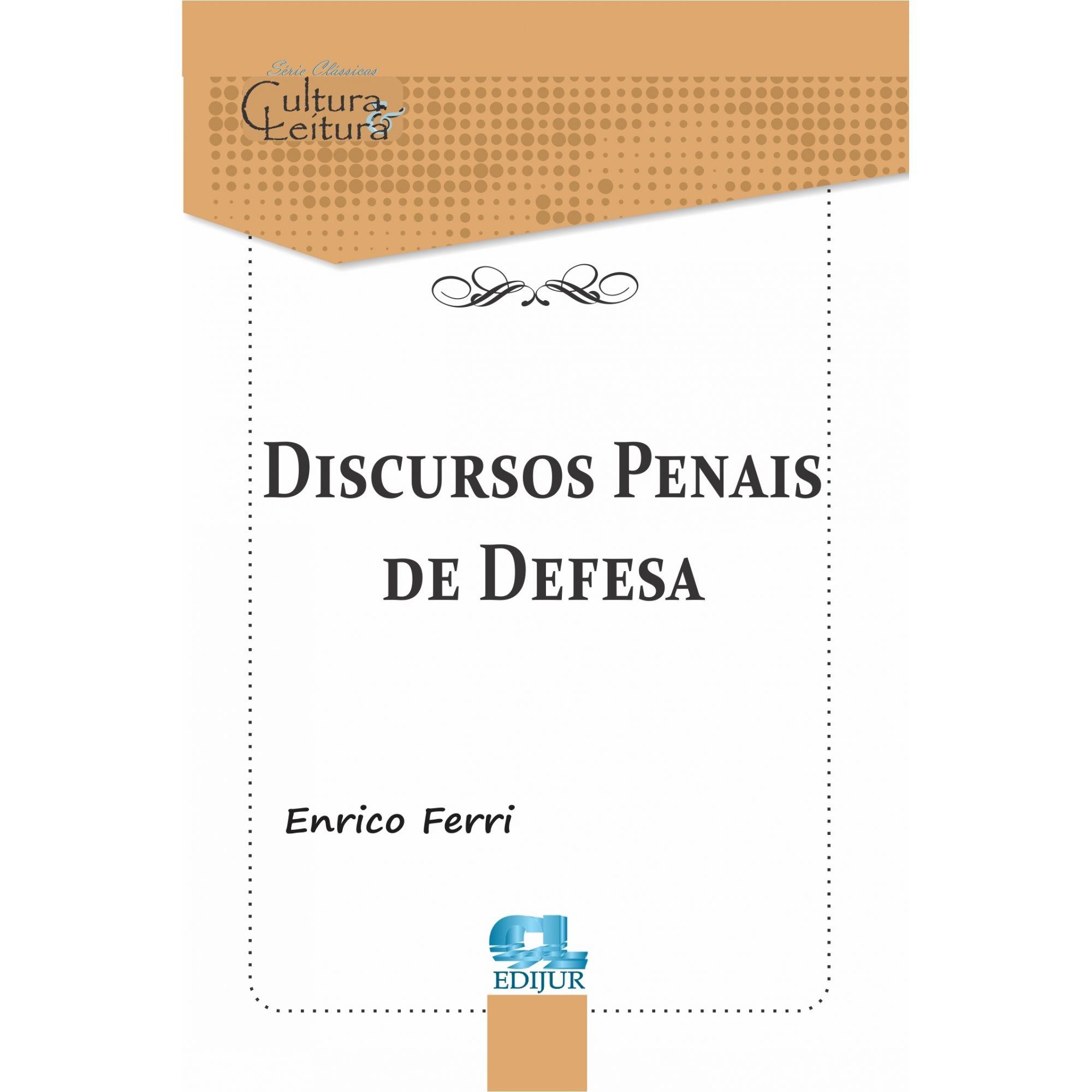 Discursos Penais de Defesa - Enrico Ferri  - Edijur Editora