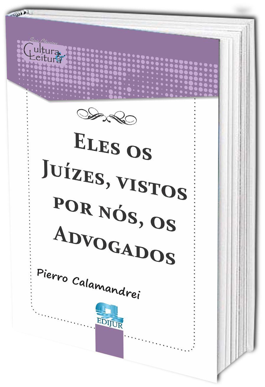 Eles, os Juízes, vistos por nós, os Advogados  - Edijur Editora