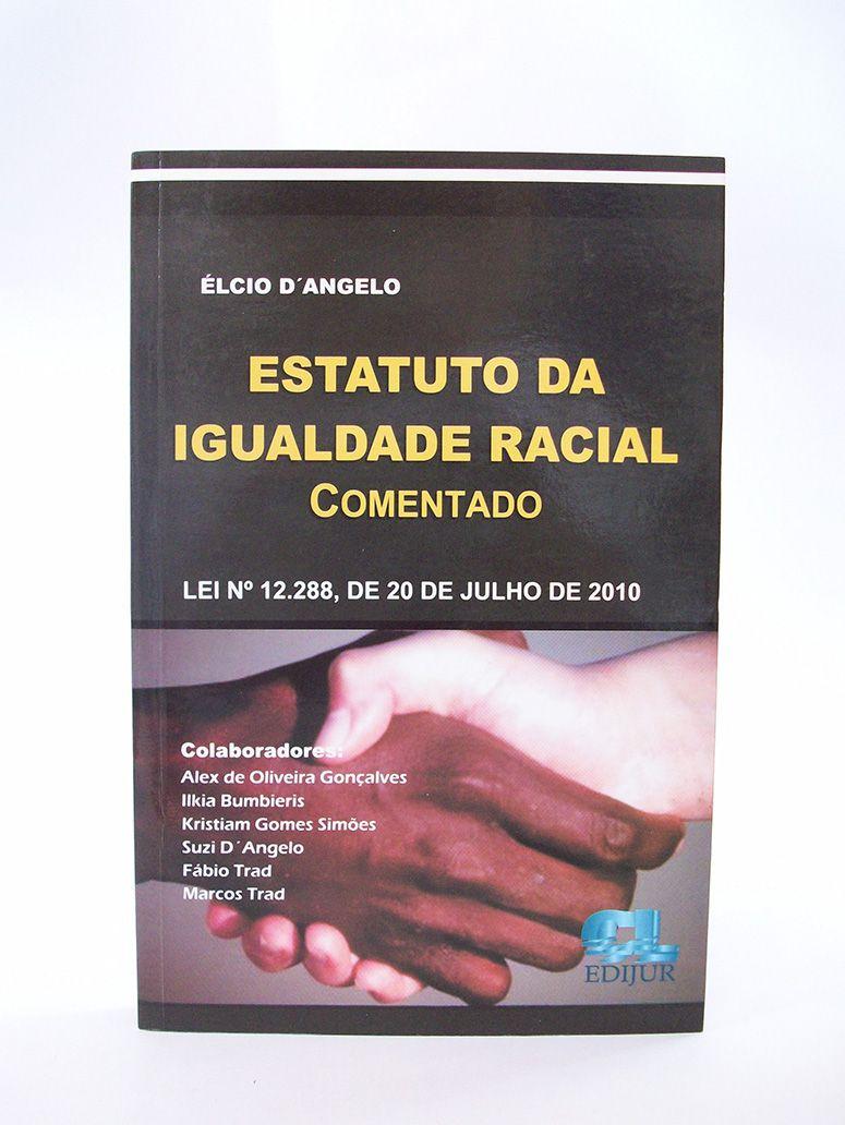 Estatuto da Igualdade Racial Comentado  - Edijur Editora