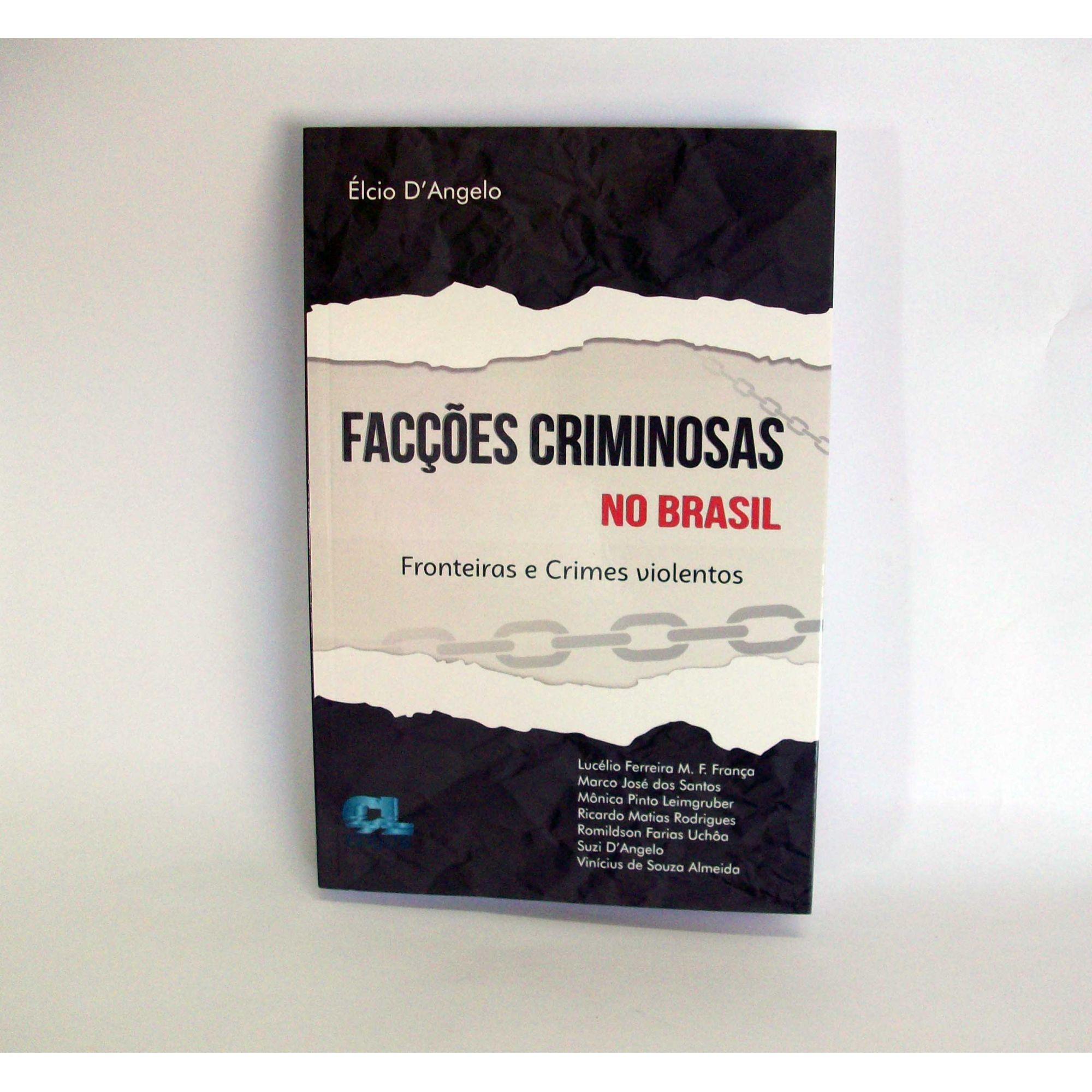 Facções Criminosas no Brasil: Fronteiras e Crimes Violentos  - Edijur Editora