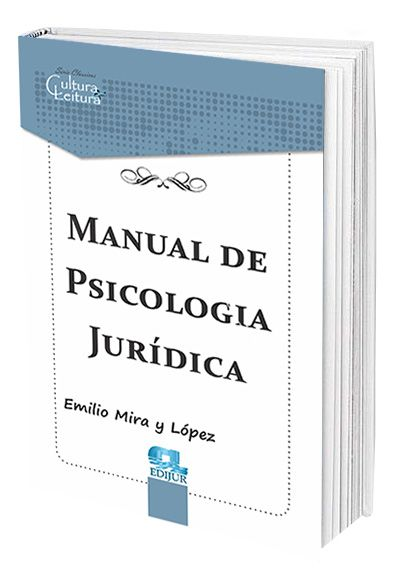 Manual de Psicologia Jurídica - Emilio Mira y López  - Edijur Editora