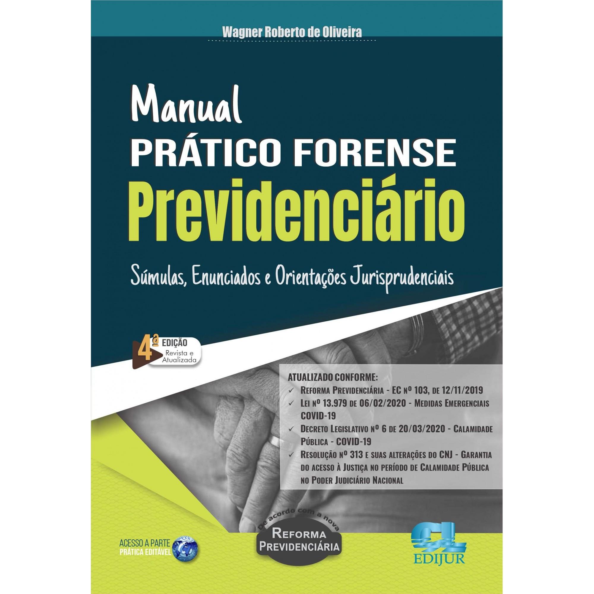 MANUAL PRÁTICO FORENSE PREVIDENCIÁRIO - 4ª EDIÇÃO  - Edijur Editora