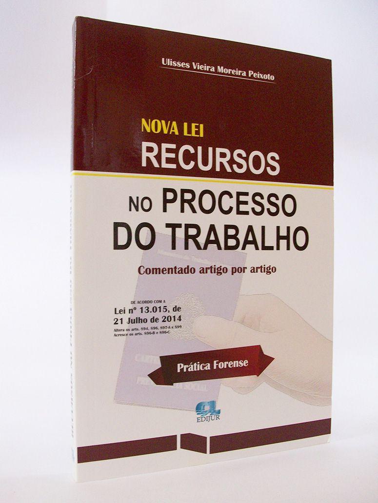 Nova Lei Recursos no Processo do Trabalho  - Edijur Editora