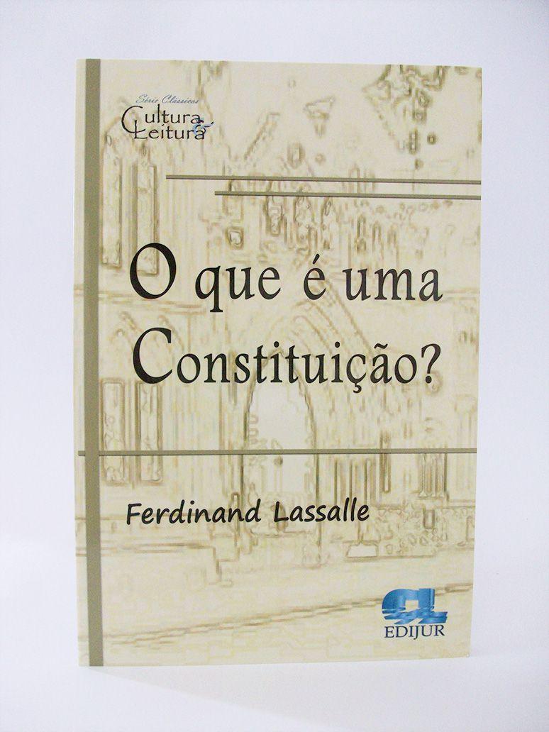 O  que é uma Constituição? - Ferdinand Lassalle  - Edijur Editora