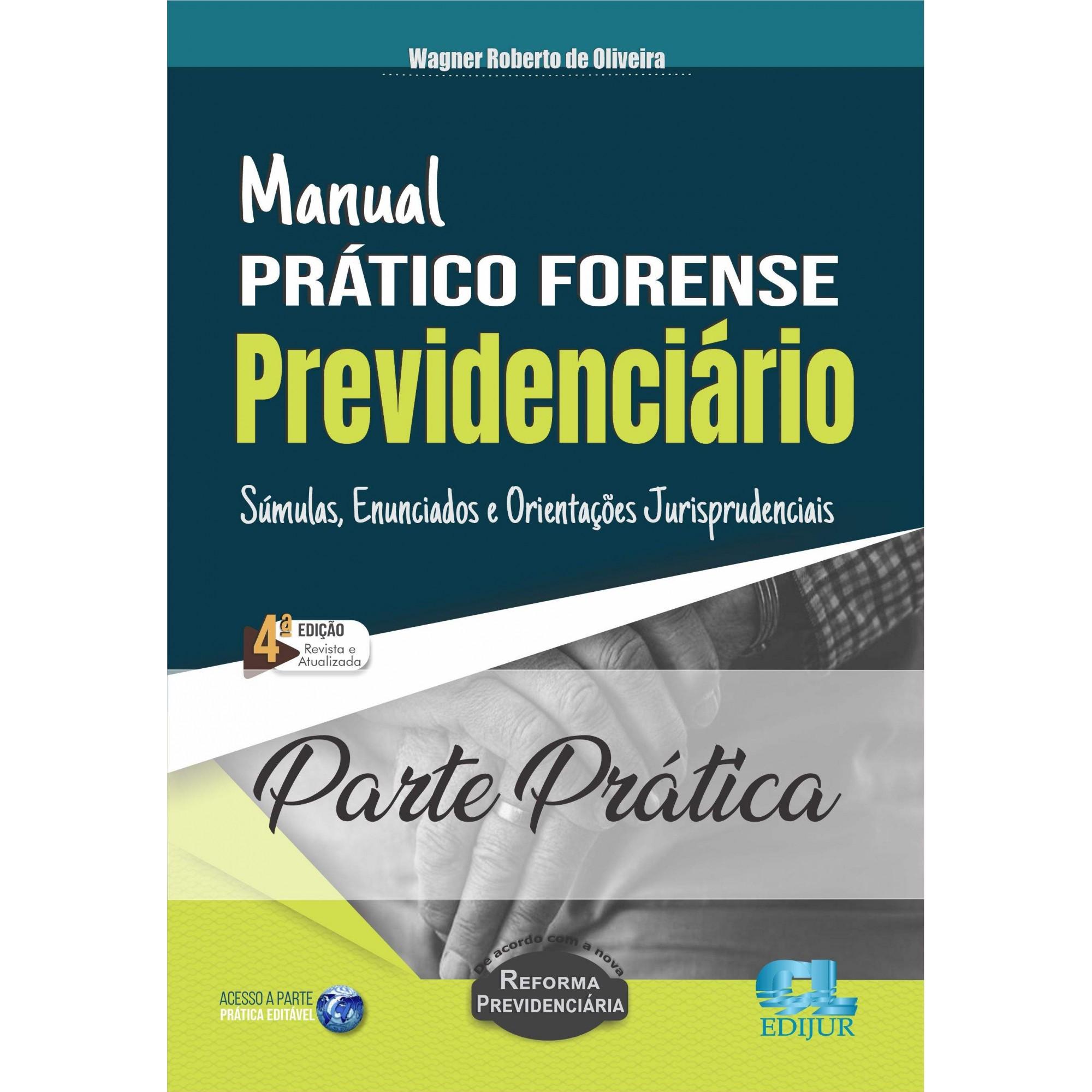 PARTE PRÁTICA - Manual prático forense previdenciário  (SOMENTE PARTE PRÁTICA)  - Edijur Editora