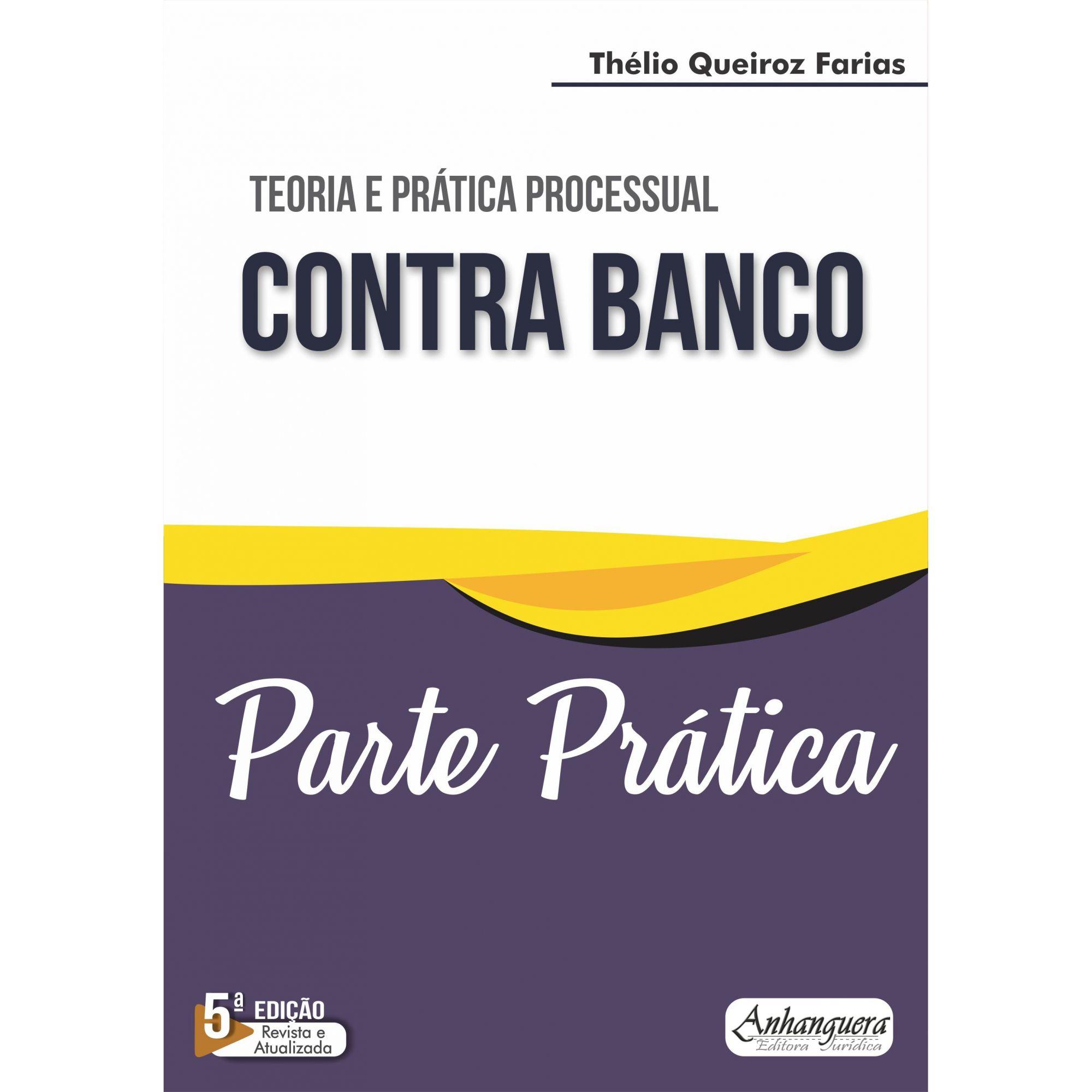 Parte Prática - Prática Processual Contra Banco (SOMENTE PARTE PRÁTICA)  - Edijur Editora