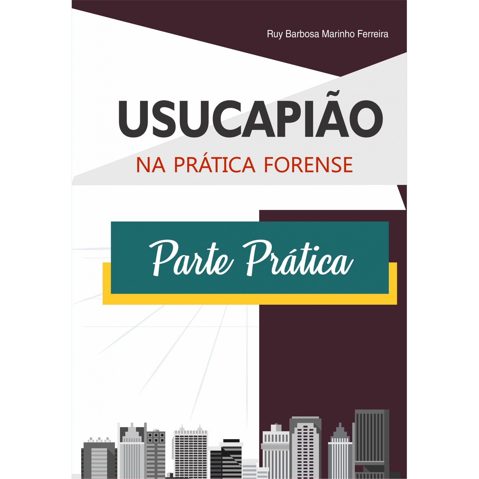 Parte Prática - Usucapião na Prática Forense (SOMENTE PARTE PRÁTICA)  - Edijur Editora