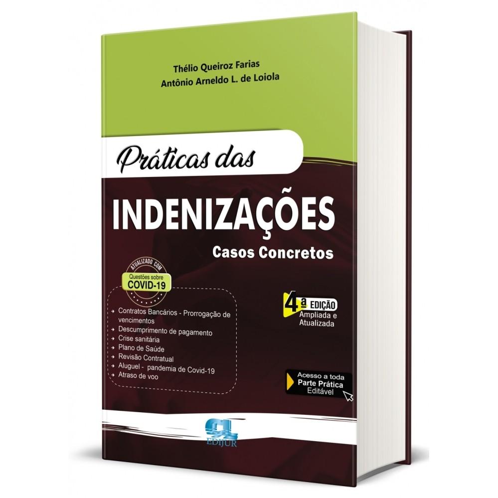 PRÁTICAS DAS INDENIZAÇÕES - Casos Concretos - 4ª Edição 2021  - Edijur Editora