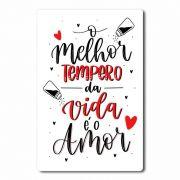 Placa Decorativa O Melhor Tempero da Vida é o Amor