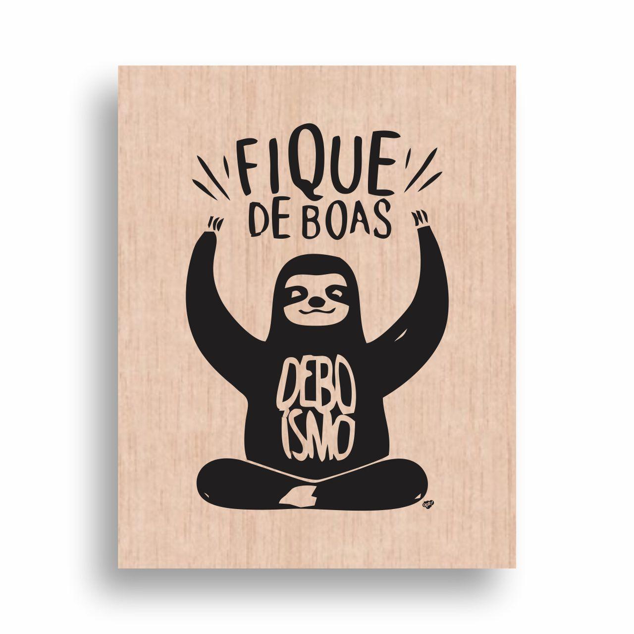 Quadro Decorativo Madeira Fique de Boas 38x51 cm