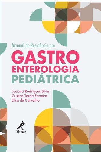 Manual De Residência Em Gastroenterologia Pediátrica  - LIVRARIA ODONTOMEDI